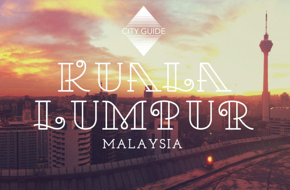 From the roti tisu to rooftop bars, here are the best things to experience when in Kuala Lumpur!