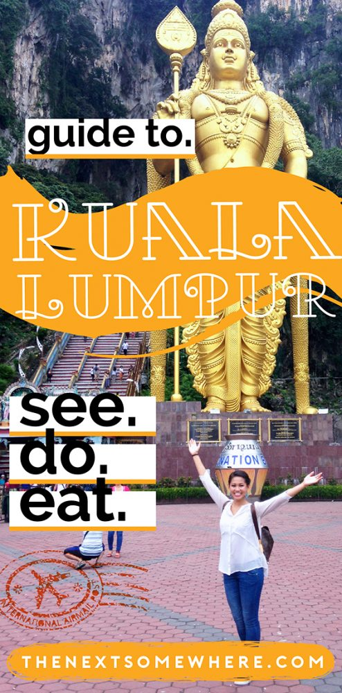 A comprehensive guide to the best of Kuala Lumpur with @The Next Somewhere