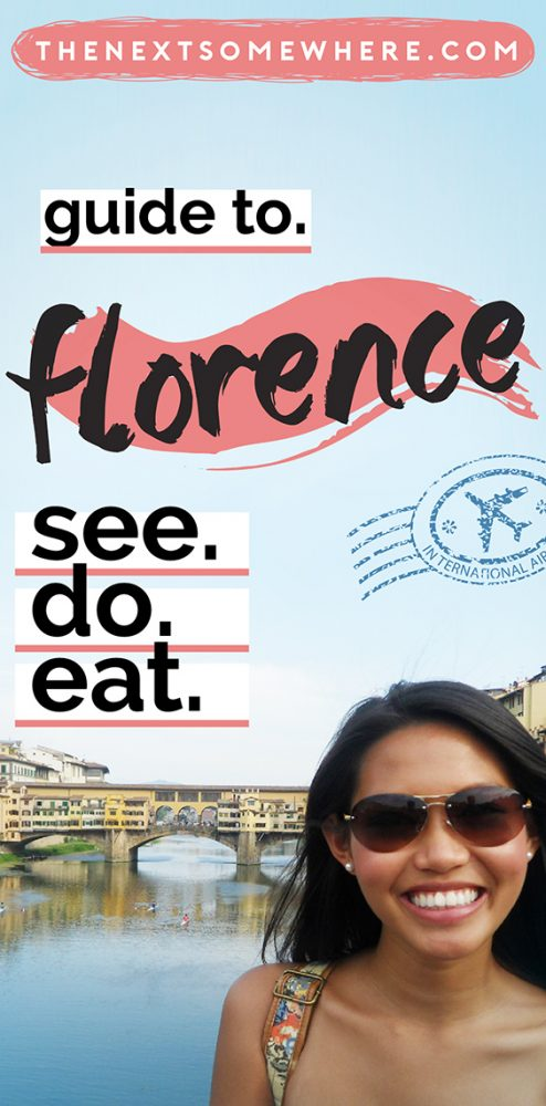 A comprehensive guide to the best of Florence with @The Next Somewhere