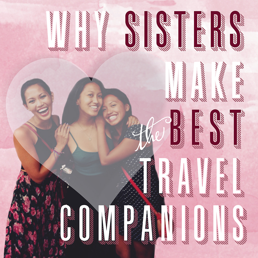 Why sisters make the best traveling companions @The Next Somewhere