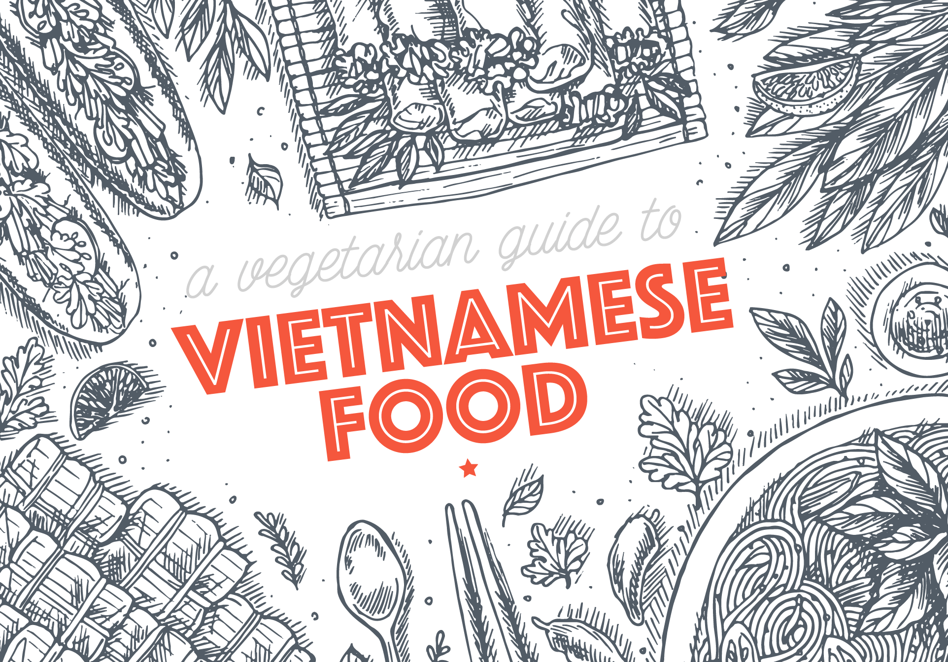 A Vegetarian Guide to Vietnamese Food - The Next Somewhere