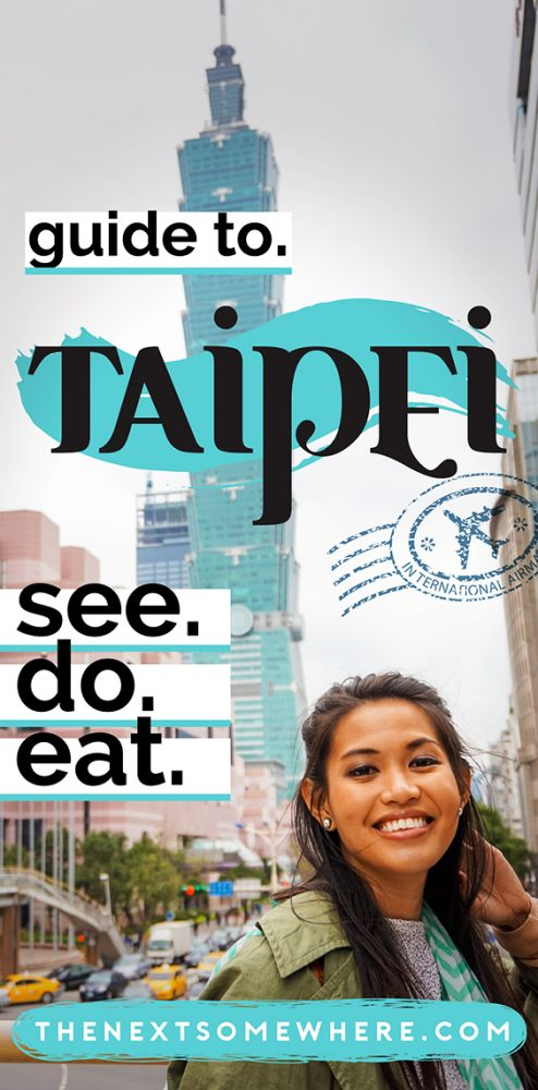 A comprehensive guide to the best of Taipei with @The Next Somewhere