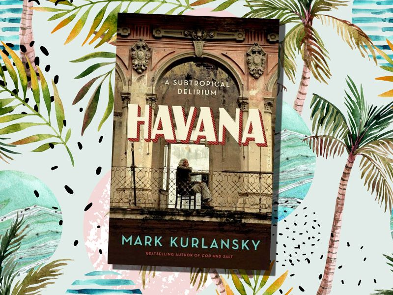 best books of the summer 2017 havana