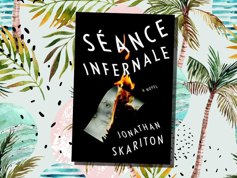 best books of the summer 2017 seance infernale