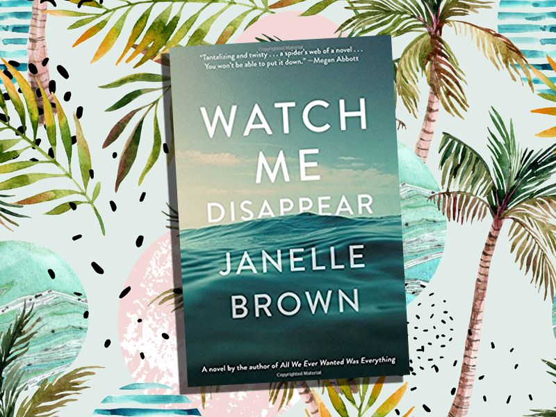 best books of the summer 2017 watch me disappear