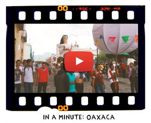 the next somewhere videos in a minute oaxaca