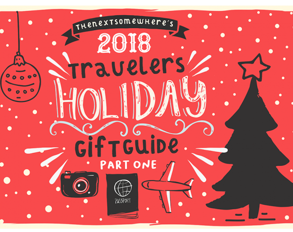 What to give your favorite traveler this 2018 Holiday Season at @The Next Somewhere