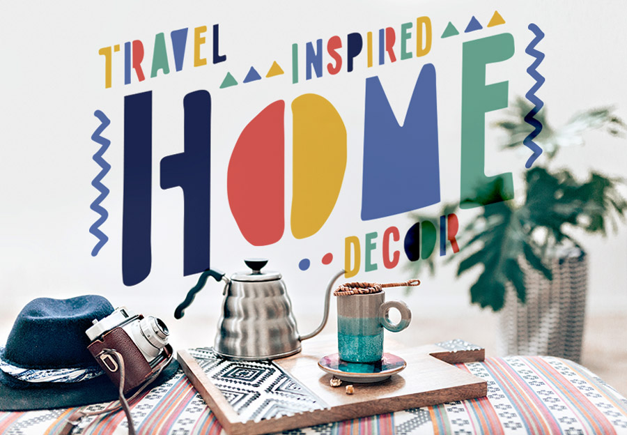 Travel Inspired Home Decor Ideas To Affirm Wanderlust